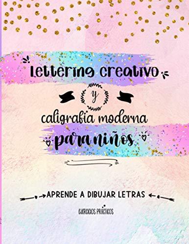 Lettering creativo y caligrafia moderna para niños. Un cuaderno de actividades para...