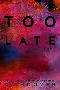 Too Late by [Colleen  Hoover]