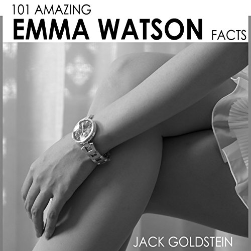 101 Amazing Emma Watson Facts audiobook cover art