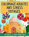 Coloriage adultes anti stress voyages: Livre de coloriage de 30 dessins sur le thème du voyage | 1 pays par page | grand format