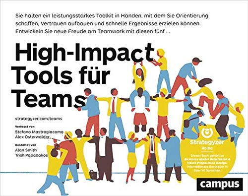High-Impact Tools für Teams: Teammitglieder koordinieren, Vertrauen aufbauen und rasch Ergebnisse erzielen mit 5 praktischen Tools
