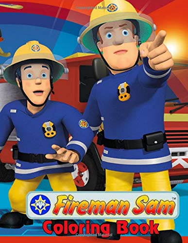 Fireman Sam coloring book: 50+ GIANT Coloring Pages with Premium outline images with easy-to-color, printed on a high-quality paper that can be used with pencils, pens, crayons, markers or paints.