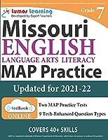 Missouri Assessment Program Test Prep: Grade 7 English Language Arts Literacy (ELA) Practice Workbook and Full-length Online Assessments: MAP Study Guide