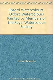 Oxford Watercolours: Oxford Watercolours Painted by Members of the Royal Watercolour Society