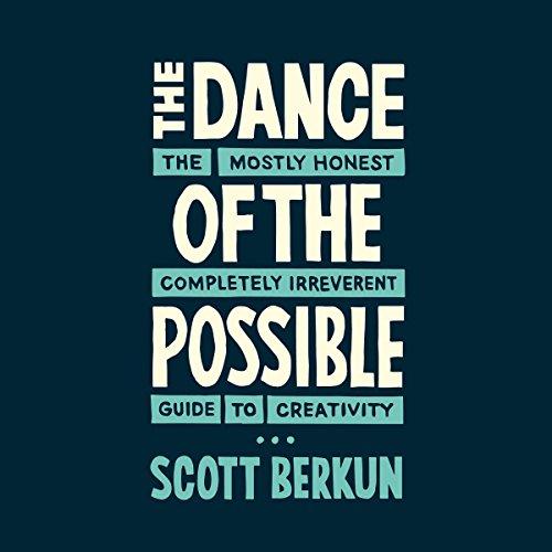 The Dance of the Possible     The Mostly Honest Completely Irreverent Guide to Creativity              De :                                                                                                                                 Scott Berkun                               Lu par :                                                                                                                                 Scott Berkun                      Durée : 2 h et 26 min     Pas de notations     Global 0,0