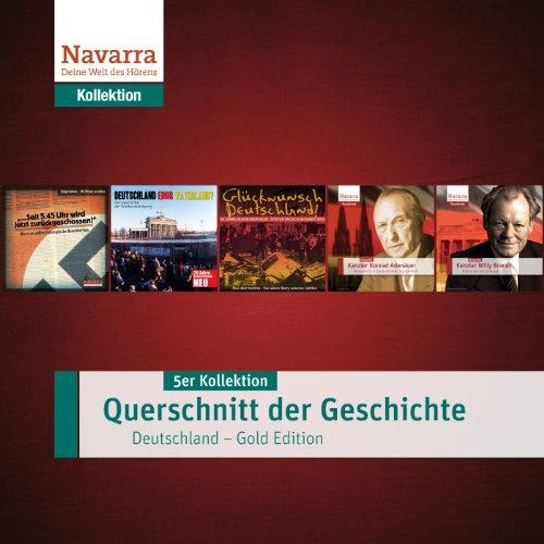 Querschnitt der Geschichte - Deutschland. Gold Edition     5er Kollektion              By:                                                                                                                                 div.                               Narrated by:                                                                                                                                 div.                      Length: 5 hrs and 45 mins     Not rated yet     Overall 0.0
