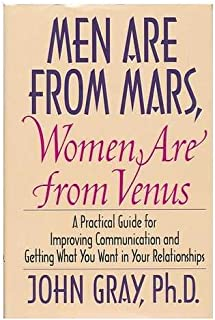 Men Are from Mars, Women Are From Venus - A Practical Guide For Improving Communication and Getting What You Want In Your ...