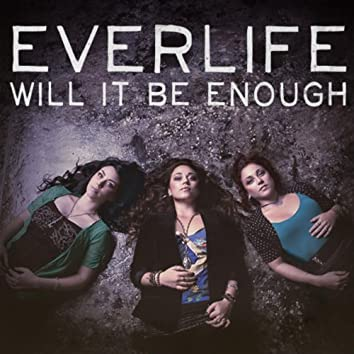 Will It Be Enough - Single