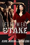 Let Them Eat Stake (Sass & Bluegrass Book 2)