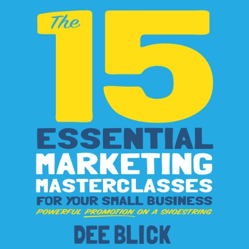 The 15 Essential Marketing Masterclasses for Your Small Business audiobook cover art