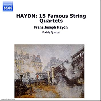HAYDN: 15 Famous String Quartets