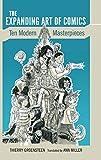 The Expanding Art of Comics: Ten Modern Masterpieces - Thierry Groensteen