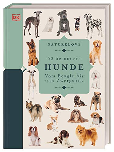 Naturelove. 50 besondere Hunde: Vom Beagle bis zum Zwergspitz. Ein Buch wird zum Kunstwerk