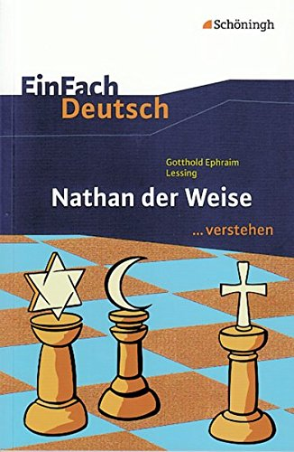 EinFach Deutsch ...verstehen. Interpretationshilfen: EinFach Deutsch ...verstehen: Gotthold Ephraim Lessing: Nathan der Weise