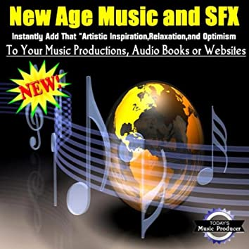New Age Music And SFX - Instantly Add That Artistic Inspiration, Relaxation, And Optimism...