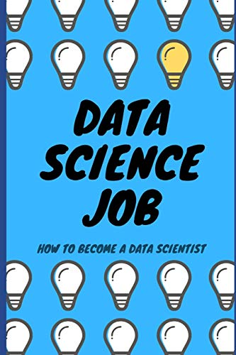 Data Science Job: How to become a Data Scientist
