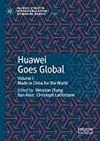 Huawei Goes Global: Made in China for the World