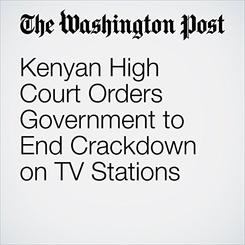 Kenyan High Court Orders Government to End Crackdown on TV Stations copertina
