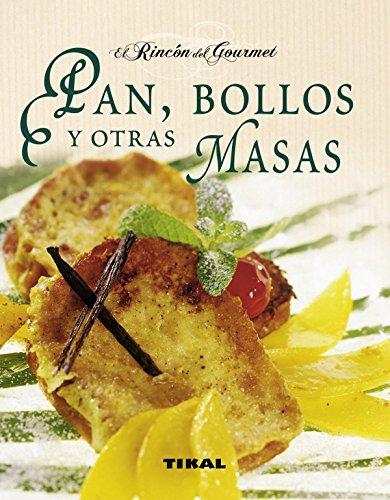 Pan, bollos y otras masas (El Rincón Del Gourmet)