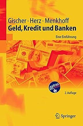 Geld, Kredit und Banken: Eine Einf�hrung: Eine Einfuhrung (Springer-Lehrbuch)