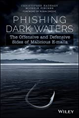 Phishing Dark Waters: The Offensive and Defensive Sides of Malicious Emails Kindle Edition