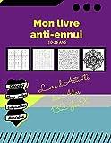 Mon livre anti-ennui: Livre d'Activité Multi Jeux des Ados 10-16 Ans/ 132 Jeux/ Sudoku - Mots-mêlés - Labyrinthes - Mandalas