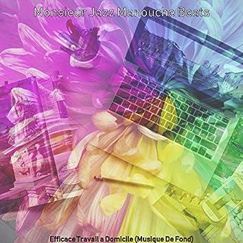 Efficace Travail a Domicile (Musique De Fond)
