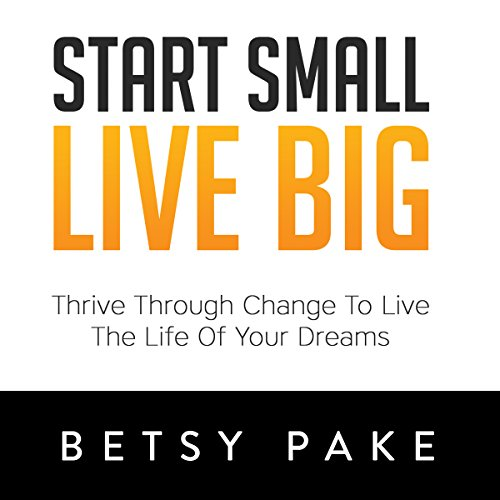 Start Small Live Big audiobook cover art