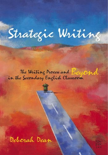 Strategic Writing: The Writing Process And Beyond in the...