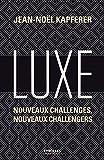 Luxe - Nouveaux challenges, nouveaux challengers.