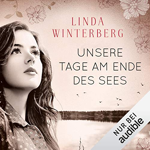 Unsere Tage am Ende des Sees                   By:                                                                                                                                 Linda Winterberg                               Narrated by:                                                                                                                                 Eva Gosciejewicz                      Length: 11 hrs and 53 mins     Not rated yet     Overall 0.0