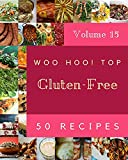 Woo Hoo! Top 50 Gluten-Free Recipes Volume 15: The Gluten-Free Cookbook for All Things Sweet and Wonderful! (English Edition)