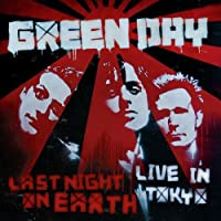 Last Night on Earth: Live in Tokyo by GREEN DAY (2009-11-11)