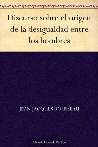 Discurso sobre el origen de la desigualdad entre los hombres eBook ...