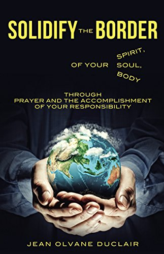 SOLIDIFY THE BORDER: of Your Spirit, Soul, and Body (English Edition)