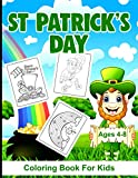 St. Patrick's Day Coloring Book For Kids Ages 4-8: A Fun St. Patrick's Day Coloring Book of Leprechauns, Shamrocks, Pots of Gold, Hat, Rainbows, and More!