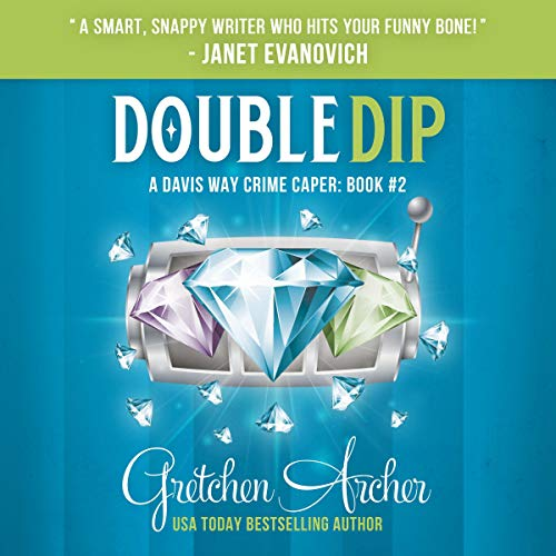 Double Dip     A Davis Way Crime Caper              By:                                                                                                                                 Gretchen Archer                               Narrated by:                                                                                                                                 Amber Benson                      Length: 8 hrs and 41 mins     351 ratings     Overall 4.3