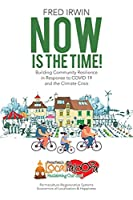Now is the Time!: Building Community Resilience in Response to COVID-19 and the Climate Crisis