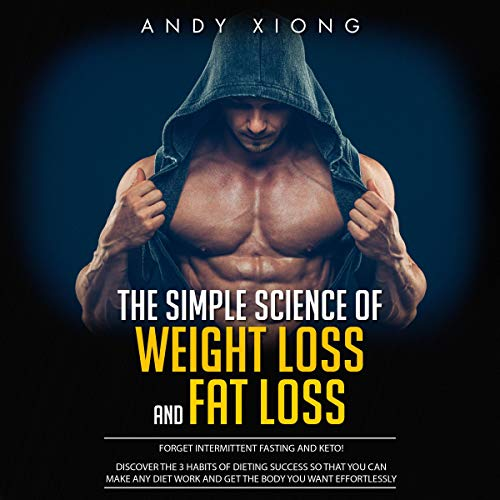 The Simple Science of Weight Loss and Fat Loss cover art