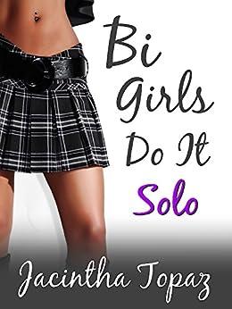 Bi Girls Do It Solo: Bisexual New Adult Romance by [Jacintha Topaz]