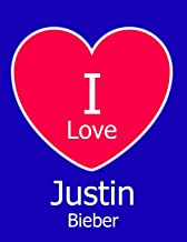 I Love Justin Bieber: Blue Notebook/Journal for Writing 100 Pages, Justin Bieber Gift for Boys, Men, Women and Girls