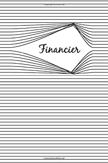 Financier: 6 x 9 in Lined Notebook For Financier, Journal for Financier, Cool Gift for a Financier, Friend, 120 pages, Mat...