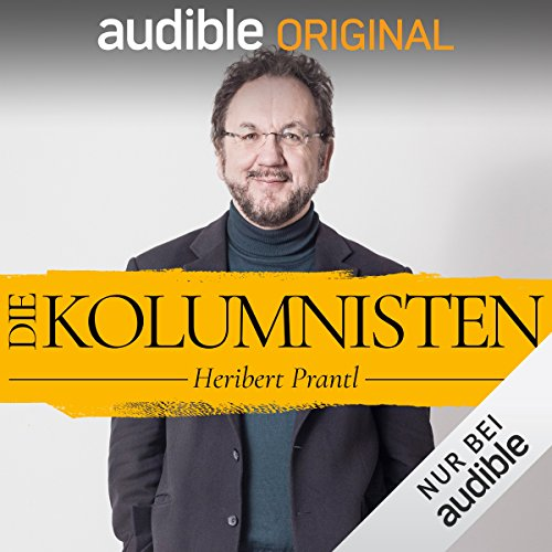 Die Kolumnisten - Heribert Prantl (Original Podcast)