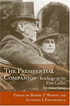 The Presidential Companion: Readings on the First Ladies (Non Series)
