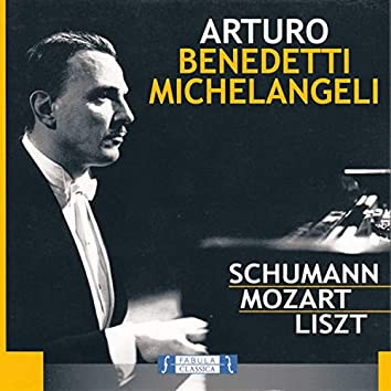 Arturo Benedetti Michelangeli - Schumann Mozart Liszt