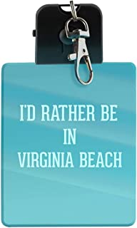 I'd Rather Be In VIRGINIA BEACH - LED Key Chain with Easy Clasp