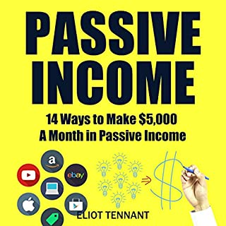 Passive Income     14 Ways to Make $5,000 a Month in Passive Income              Written by:                                                                                                                                 Eliot Tennant                               Narrated by:                                                                                                                                 Mike Norgaard                      Length: 1 hr and 47 mins     1 rating     Overall 1.0