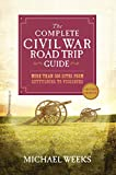 The Complete Civil War Road Trip Guide: More than 500 Sites from Gettysburg to Vicksburg (Second Edition)