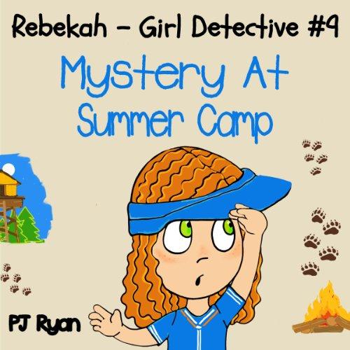 Rebekah - Girl Detective #9: Mystery at Summer Camp audiobook cover art
