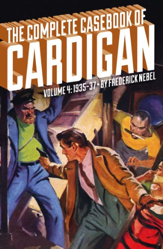 The Complete Casebook of Cardigan, Volume 4: 1935-37 (English Edition)